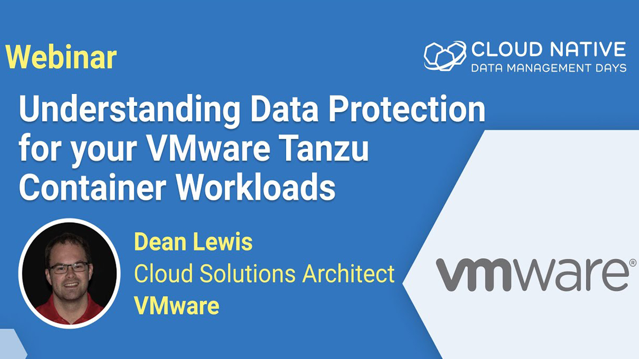 Understanding Data Protection for your VMware Tanzu Container Workloads